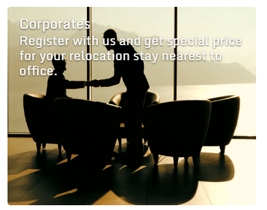 Register with us and get special price for your relocation stay nearest to office